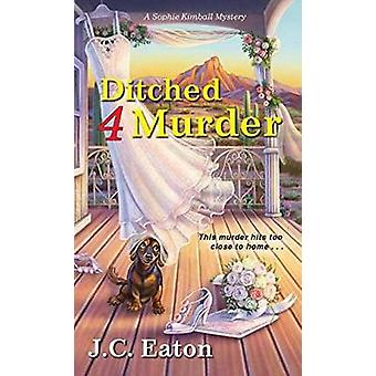 Ditched 4 Murder by J.C. Eaton - 9781496708571 Book