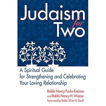 Judaism for Two - A Spiritual Guide for Strengthening and Celebrating