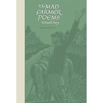 The Mad Farmer Poems by Wendell Berry - Ed McClanahan - 9781619022775