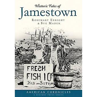 Historic Tales of Jamestown by Rosemary Enright - Sue Maden - 9781626