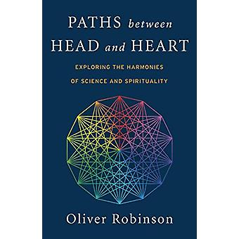 Paths Between Head and Heart - Exploring the Harmonies of Science and