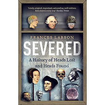 Roto - una historia de perdido y encontradas por Frances Larson las cabezas-