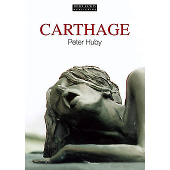 Carthage by Peter Huby - 9781899235292 Book