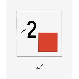 About Two Squares: A Suprematist Tale of Two Squares in Six Constructions (Hardcover) by Lissitzky El Belkeddar Odile Lissitzky El