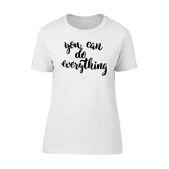 You Can Do Everything Custom Art Tee Women's -Image by Shutterstock
