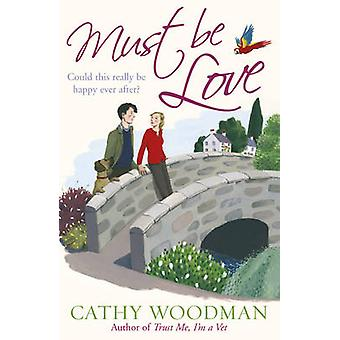 Must be Love - (Talyton St George) by Cathy Woodman - 9780099543572 Bo