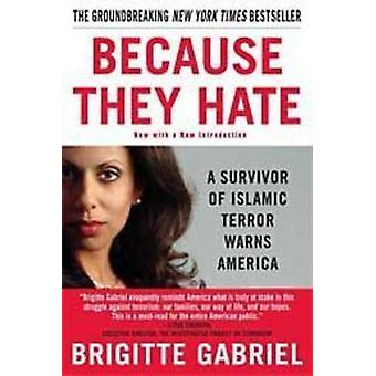 Because They Hate - A Survivor of Islamic Terror Warns America by Brig