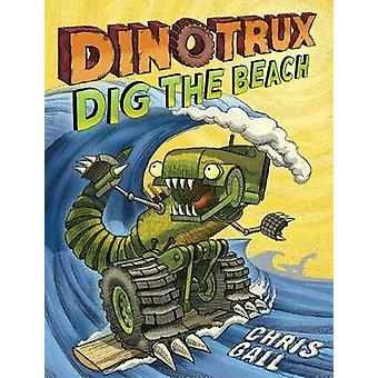 Dinotrux Dig the Beach by Chris Gall - 9780316463812 Book