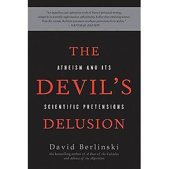 The Devil's Delusion - Atheism and Its Scientific Pretensions by David