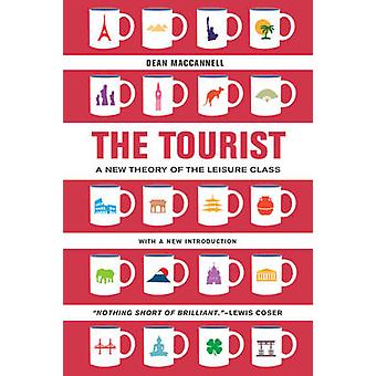 The Tourist - A New Theory of the Leisure Class (Revised edition) by D
