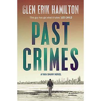 Past Crimes (Main) by Glen Erik Hamilton - 9780571314591 Book