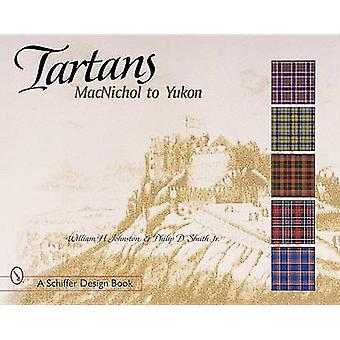 Tartans - MacNichol to Yukon by William F. Johnston - Philip D. Smith