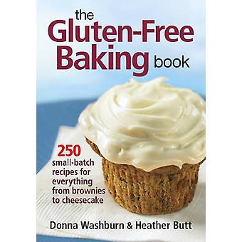 The Gluten-free Baking Book - 250 Small-batch Recipes for Everything f