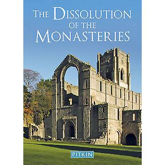 The Dissolution of the Monasteries (2nd Revised edition) by G. W. O.