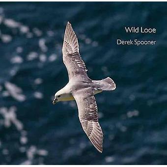 Wild Looe by Derek Spooner - 9780906720943 Book