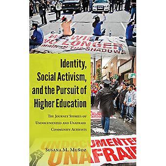 Identität - sozialen Aktivismus- und das Streben nach höherer Bildung - die