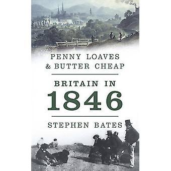 Penny panes y mantequilla barato - Gran Bretaña en 1846 por Stephen Bates - 978