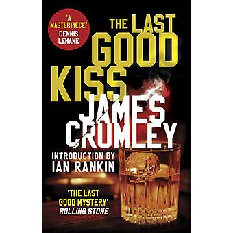 The Last Good Kiss by James Crumley - Ian Rankin - 9781784161583 Book