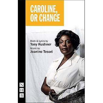 Caroline oder Änderung von Tony Kushner - 9781848427228 Buch