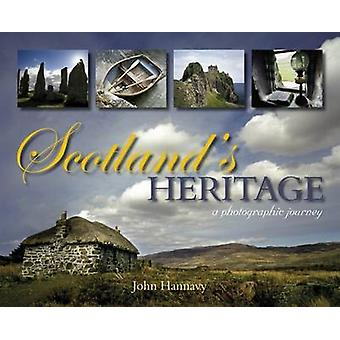 Scotland's Heritage - A Photographic Journey by John Hannavy - 9781849