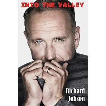Into The Valley - The Autobiography by Richard Jobson - 9781908724632