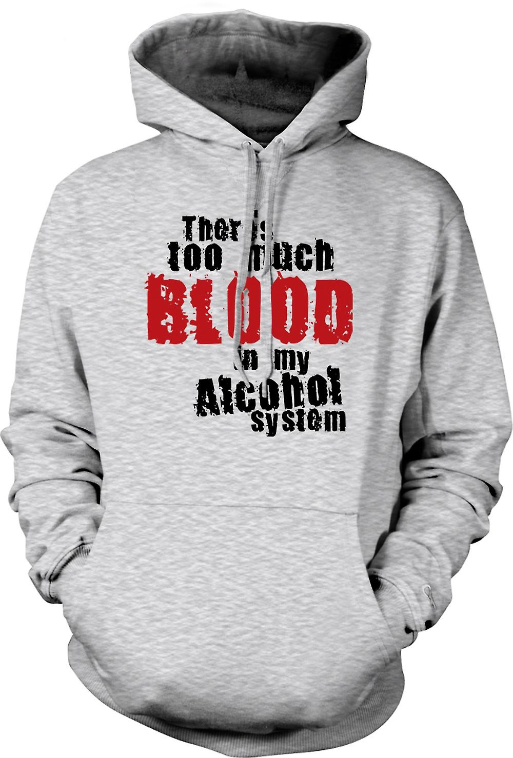 Mens Hoodie - There's Too Much Blood In My Alcohol System - Funny