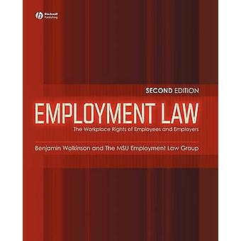 Employment Law - The Workplace Rights of Employees and Employers (2nd