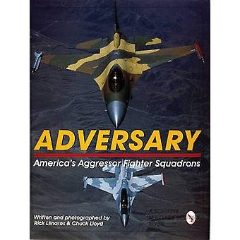 Adversary - America's Aggressor Fighter Squadrons by Rick Linares - Ch