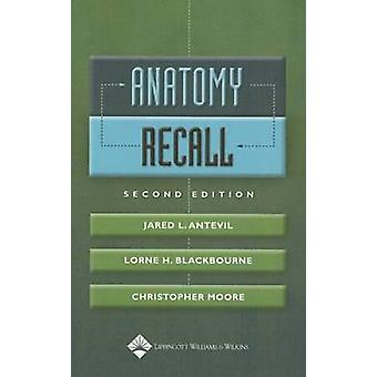 Anatomy Recall (2nd Revised edition) by Jared L. Antevil - Lorne H. B