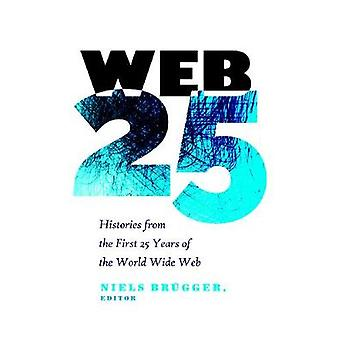 Web-25 - Geschichten aus den ersten 25 Jahren im World Wide Web durch Ni