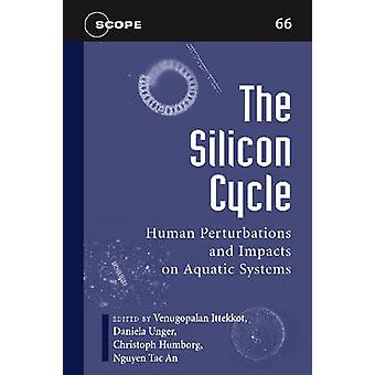 The Silicon Cycle - Human Perturbations and Impacts on Aquatic Systems