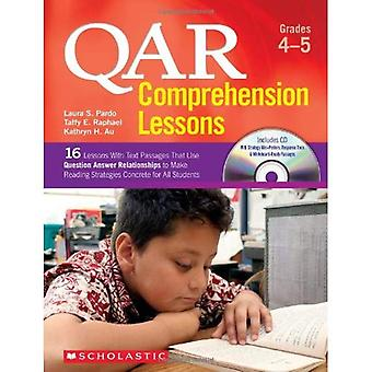 Qar Comprehension Lessons: Grades 4-5: 16 Lessons with Text Passages That Use Question Answer Relationships to Make Reading Trategies Concrete for All