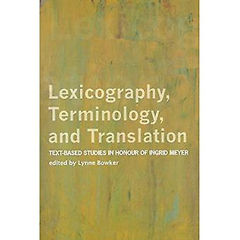 Lexicography, Terminology, and Translation: Text-Based Studies in Honour of Ingrid Meyer (Perspectives on Translation)