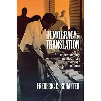 Democracy in Translation: Understanding Politics in an Unfamiliar Culture (Wilder House Series in Politics, History & Culture)