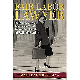 Abogado laboral justo: La vida notable de nuevo trato fiscal y Tribunal Supremo defensor Bessie Margolin (sur...