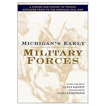 Michigans tidiga militära styrkor: en Roster och historia av trupper aktiveras innan det amerikanska inbördeskriget