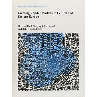Creating Capital Markets in Central and Eastern Europe