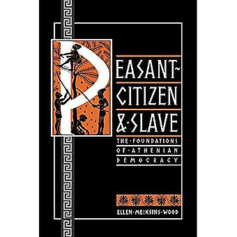 Peasant, Citizen and Slave: Foundations of Athenian Democracy