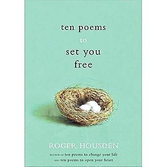 Ten Poems to Set You Free
