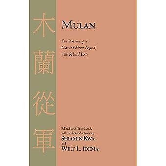 Mulan: Fünf Versionen des klassischen chinesischen Legende mit verwandten Texten