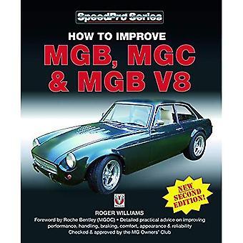 Comment améliorer la MGB, MGC et MGB V8 (vitesse Pro)