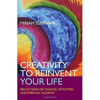 Créativité de réinventer votre vie