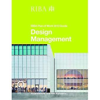 Design Management: RIBA Plan of Work 2013 Guide