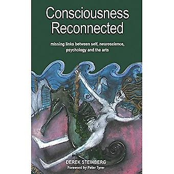 Medvetande återansluts: felande länkar mellan jaget, neurovetenskap, psykologi och konst
