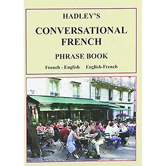 Hadley's Conversational French Phrase Book: French - English, English - French