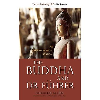 The Buddha and Dr Fuhrer: An Archaeological Scandal. by Charles Allen