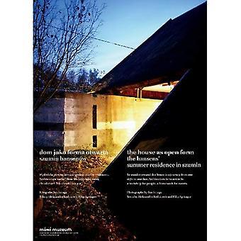 A casa como forma aberta: residência de Verão dos Hansen em Szumin - Dom Jako Forma Otwarta. Szumin Hansenow