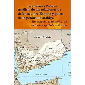 Relaciones De Defensa Entre Espana y Paises De La péninsule Arabiga. En Especial El Conflicto De Yémen