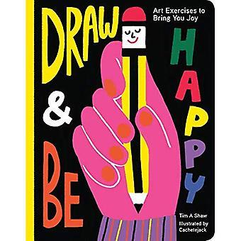 Rita och vara glad: konst övningar för att ge dig glädje