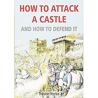 How to Attack A Castle: And How To Defend It